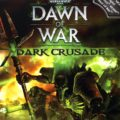 Ключи для Warhammer 40 000 Dawn of War — Dark Crusade бесплатно 2017