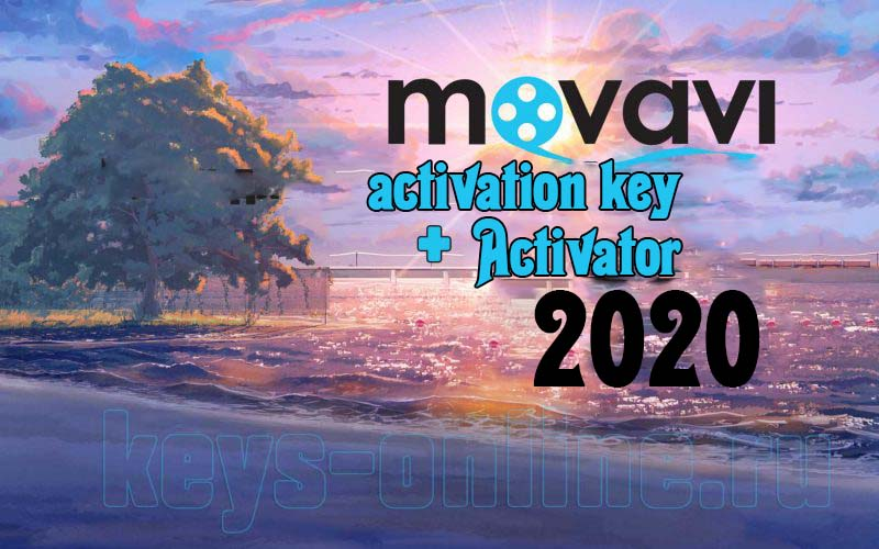 Movavi activation key 15 18 19 20 2020